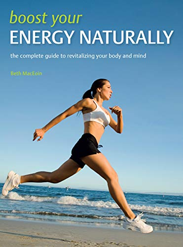 Boost Your Energy Naturally By Beth McEoin