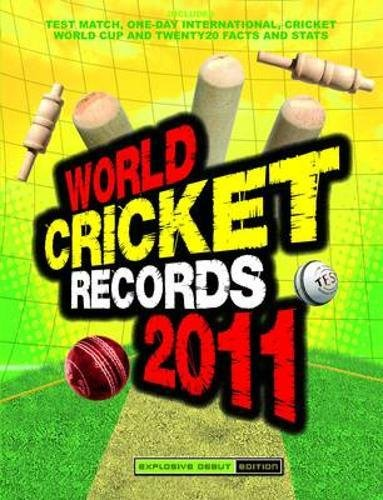 World Cricket Records 2011 By Chris Hawkes