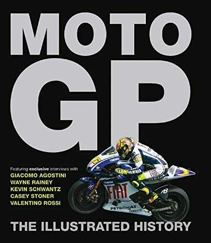 MotoGP: The Illustrated History by Michael Scott