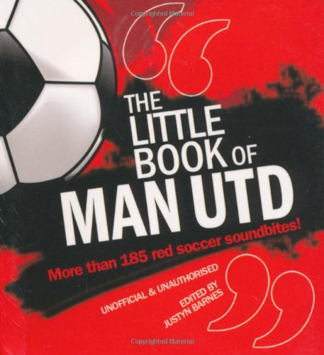 The Little Book of Man Utd by Justyn Barnes