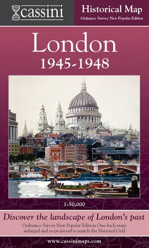 Cassini Historical Map, London 1945-1948 (LON-NPO): Discover the Landscape of London's Past (Cassini London Historical Map) By Text by Cathy Ross