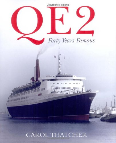"""""""QE2"""": Forty Years Famous by Carol Thatcher"""