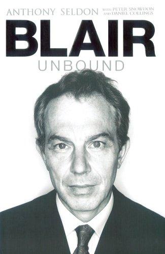 Blair Unbound by Anthony Seldon