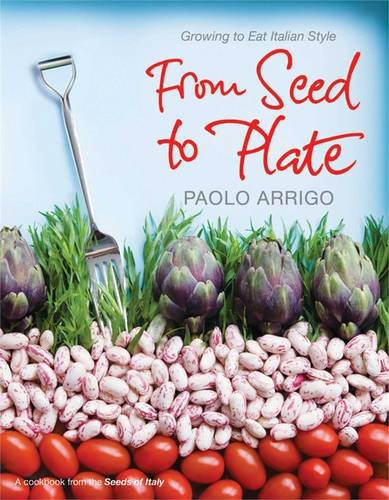 From Seed to Plate By Paolo Arrigo