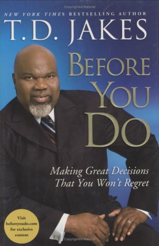 Before You Do By T. D. Jakes
