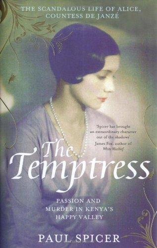 The Temptress: The scandalous life of Alice, Countess de Janzé By Paul Spicer