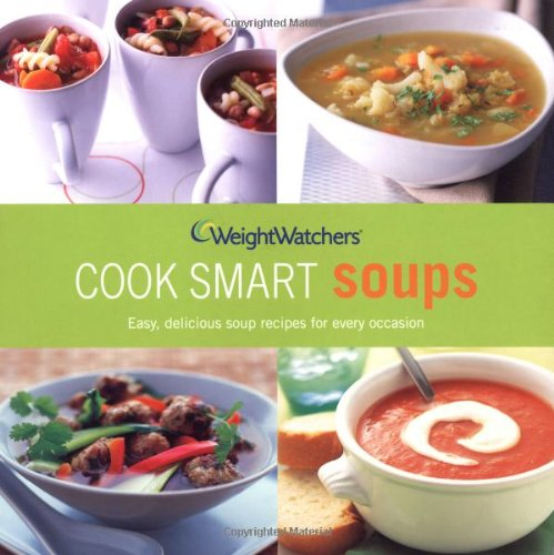 Weight Watchers Cook Smart Soups by Sue Ashworth