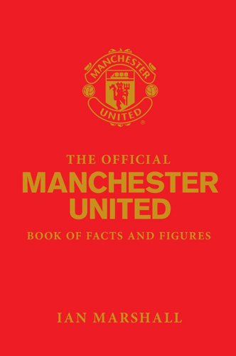 The Official Manchester United Book of Facts and Figures by Ian Marshall