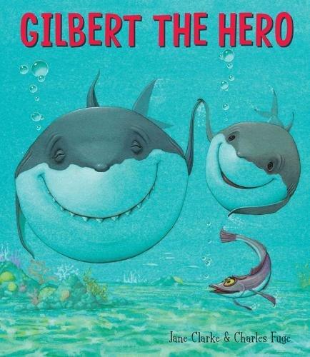 Gilbert the Hero by Jane Clarke