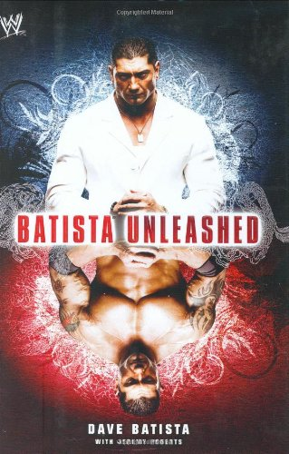 Batista Unleashed (WWE) By Dave Batista