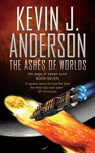 The Ashes of Worlds (THE SAGA OF THE SEVEN SUNS) By Kevin J. Anderson