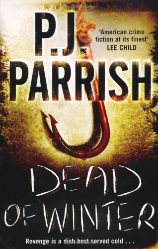 Dead of Winter By P. J. Parrish