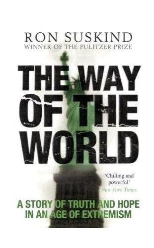 The Way of the World By Ron Suskind