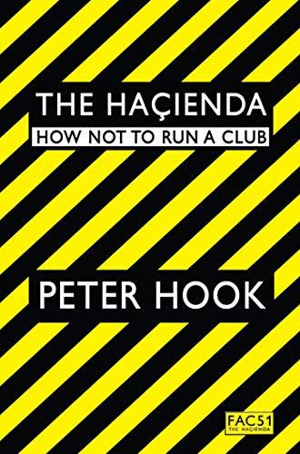 The Hacienda By Peter Hook