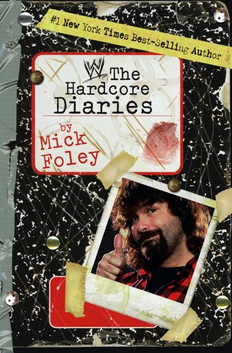 Hardcore Diaries by Mick Foley