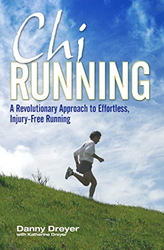 Chirunning: A Revolutionary Approach to Effortless, Injury-Free Running By Danny Dreyer