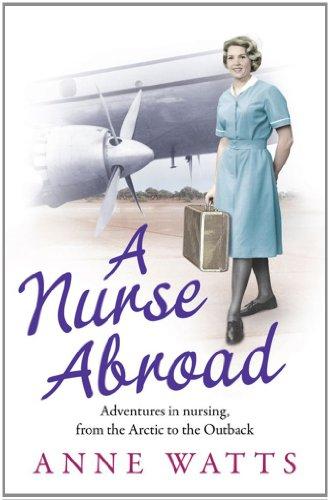 A Nurse Abroad By Anne Watts