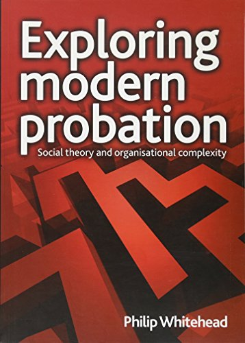 Exploring modern probation By Philip Whitehead