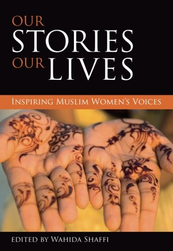 Our stories, our lives By Wahida Shaffi (Wahida Shaffi)