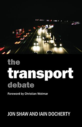 The transport debate (Policy and Politics in the Twenty-First Century) By Jon Shaw