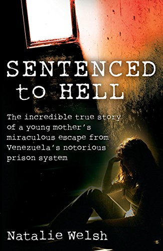 Sentenced to Hell: The Incredible True Story of a... by Welsh, Natalie Paperback