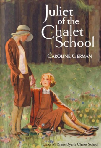 Juliet of the Chalet School By Caroline German