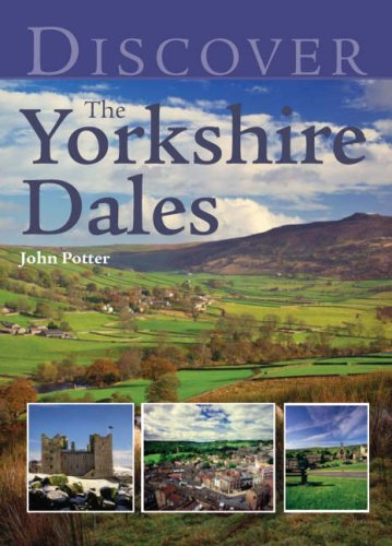 Discover the Yorkshire Dales by John Potter