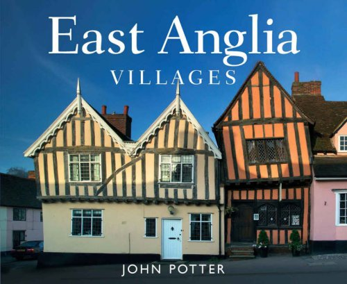 East Anglia Villages (Village Britain) By John Potter