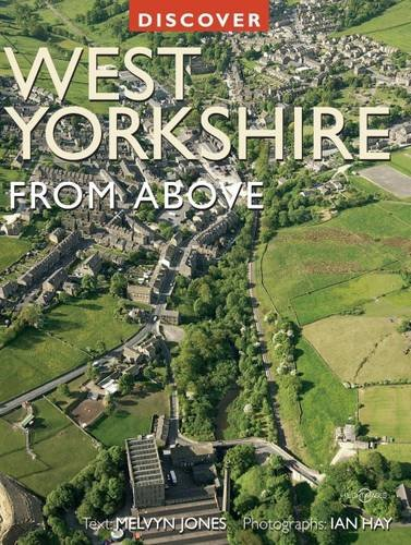 Discover West Yorkshire from Above By Ian Hay