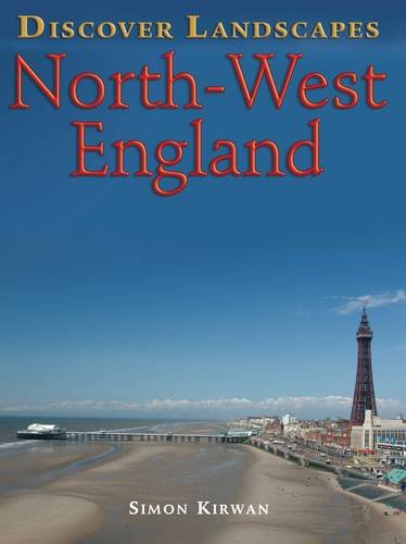 Discover North-West England By Simon Kirwan