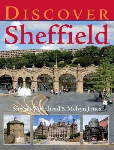 Discover Sheffield By Sheena Woodhead