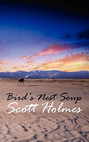 Bird's Nest Soup By Scott Holmes