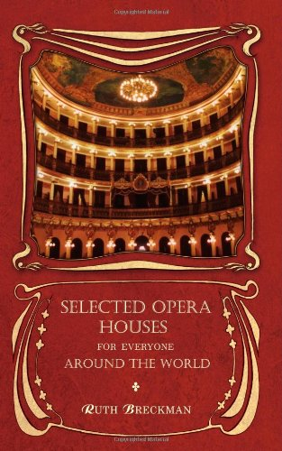 Selected Opera Houses for Everyone Around the World By Ruth Breckman