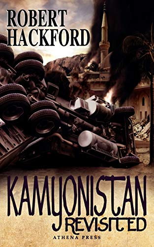 Kamyonistan Revisited By Robert Hackford