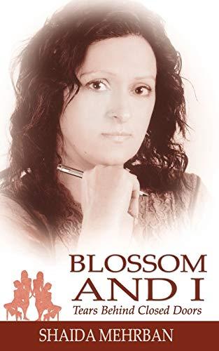 Blossom and I By Shaida Mehrban