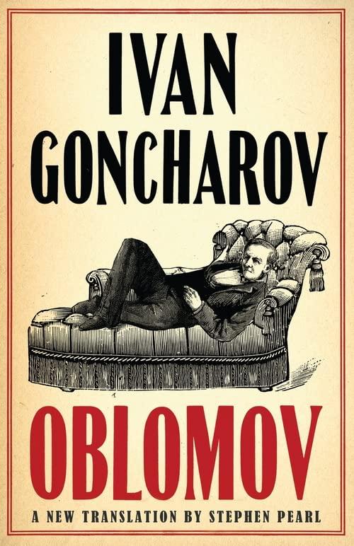 Oblomov: New Translation By Ivan Goncharov