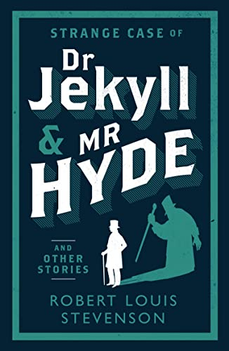 Strange Case of Dr Jekyll and Mr Hyde and Other Stories (Alma Classics Evergreens) By Robert Louis Stevenson