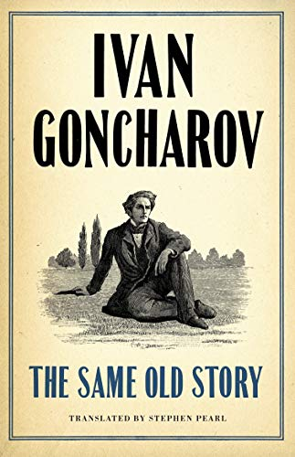 The Same Old Story: New Translation By Ivan Goncharov