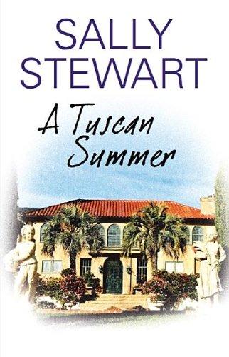 A Tuscan Summer By Sally Stewart