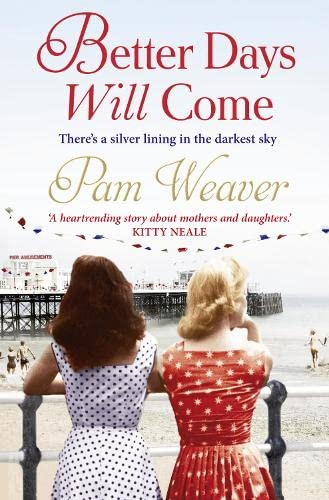 Better Days Will Come by Pam Weaver