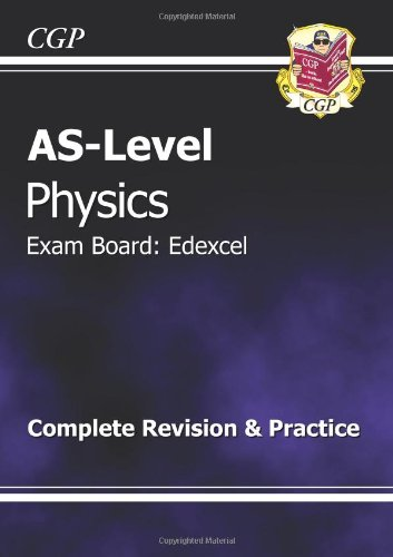 AS-Level Physics Edexcel Complete Revision & Practice for exams until 2015 only By CGP Books
