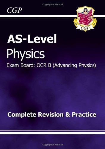 AS-Level Physics OCR B (Advancing Physics) Complete Revision & Practice by CGP Books