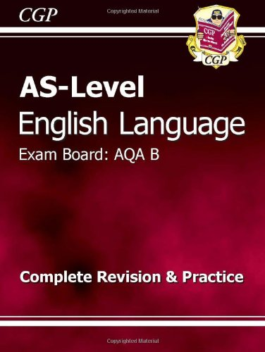 AS-Level English Language AQA B Complete Revision & Practice by CGP Books