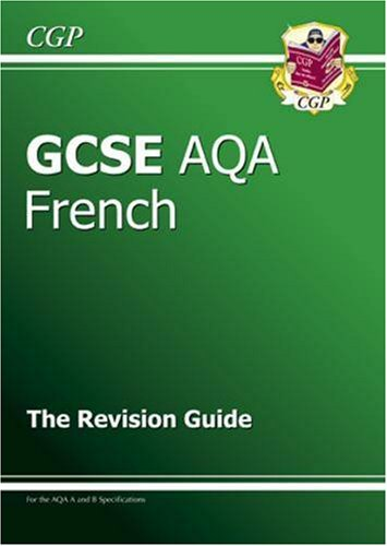 GCSE French AQA Revision Guide By CGP Books