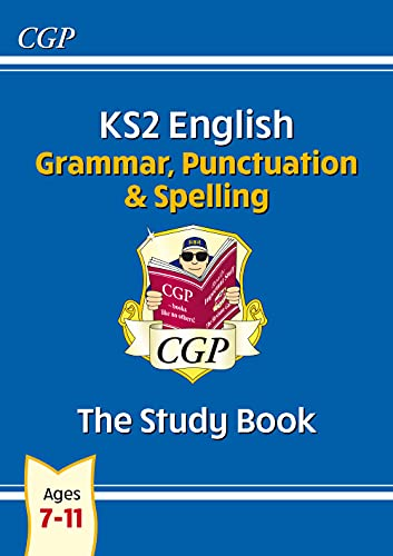KS2 English: Grammar, Punctuation and Spelling Study Book (for the 2019 tests) By CGP Books