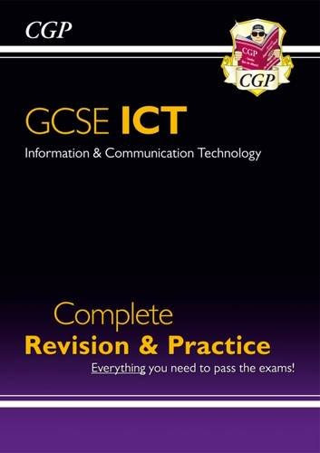 GCSE ICT Complete Revision & Practice by CGP Books