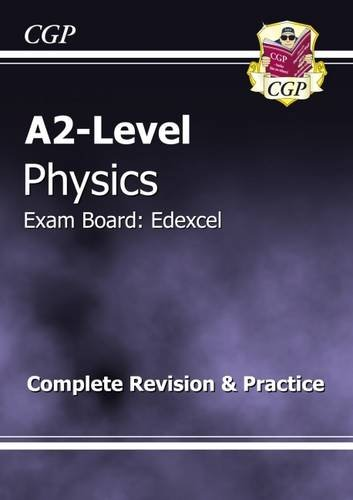 A2-Level Physics Edexcel Complete Revision & Practice by CGP Books