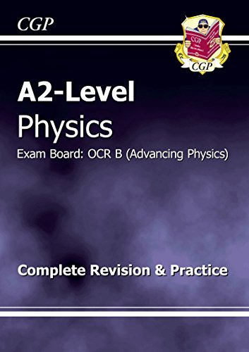 A2 Physics OCR B Complete Revision & Practice by CGP Books