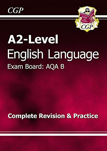 A2-Level English Language AQA B Complete Revision & Practice by CGP Books