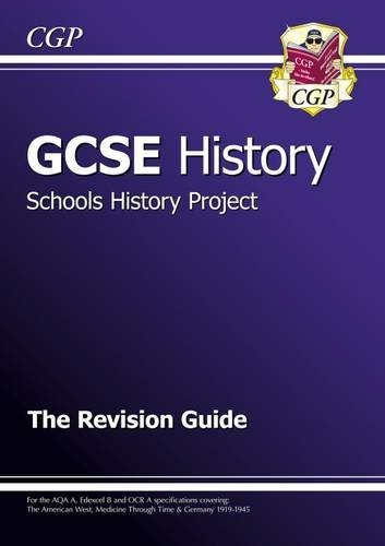 GCSE History Schools History Project the Revision Guide by CGP Books